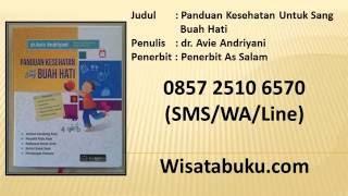 Panduan Kesehatan Untuk Sang Buah Hati   dr  Avie Andriyani   Penerbit As Salam