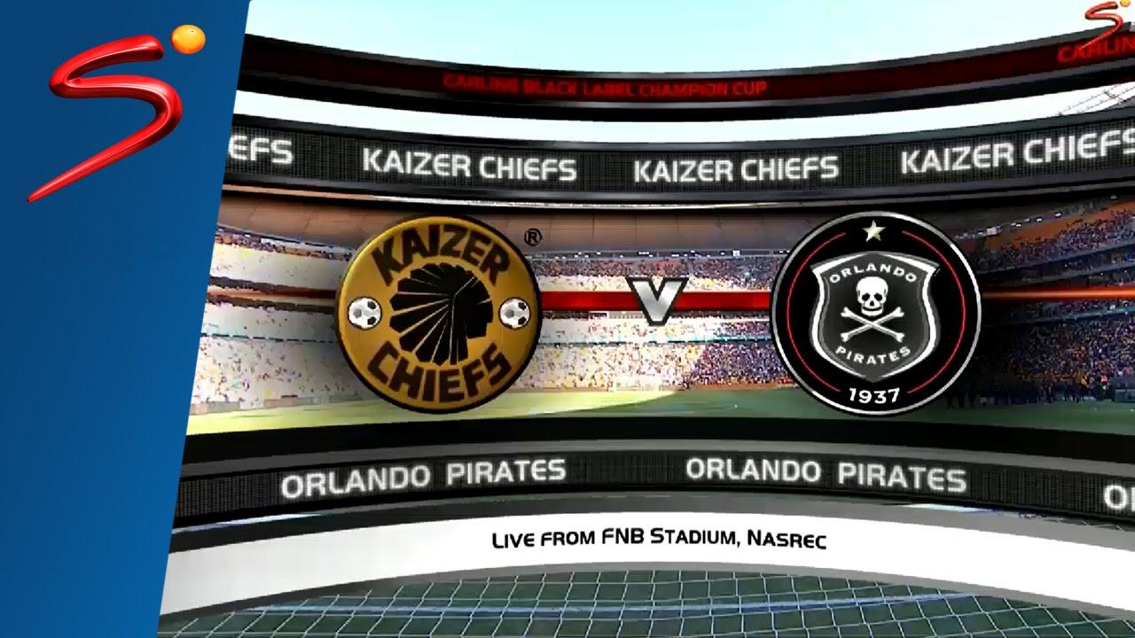 Chiefs Vs Pirates: Carling Black Label Champion Cup: Kaizer Chiefs Vs Orlando