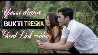 Yessy diana - BUKTI TRESNA - [ Chord Lirik + Video ]