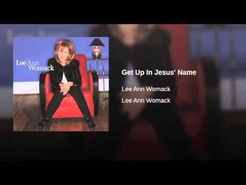 get up in Jesus name Lee Ann Womack