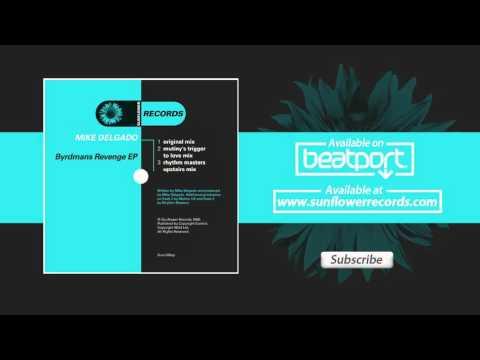 Mike Delgado - Byrdman's Revenge (Mutiny's Trigger to Love Mix)