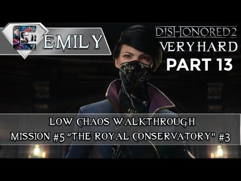 """Dishonored 2 - Low Chaos / Very Hard / Emily Mission #5 """"The Royal Conservatory"""" #3 (4K60fps)"""