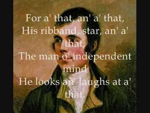 A Man's a Man for A' That Rabbie Burns.