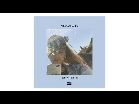 Ariana Grande - Baby Loves (Audio) - Youtube On Repeat