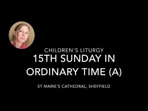 Children's Liturgy / Parable of the Sower Matthew 13:1-23 / 15th Sunday Year A / 11th-12th July 2020