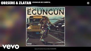 Obesere Zlatan - Egungun Be Careful