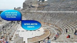 Efes Antik Kenti 3. Bölüm Selçuk/İZMİR ( 25.000 Kişilik Yunan Antik Tiyatrosu )