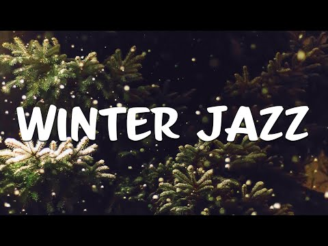WINTER JAZZ: Good Mood Jazz & Bossa Nova Music - Background Jazz Playlist