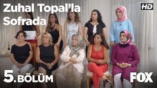 Zuhal Topal'la Sofrada 5. Bölüm