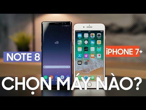 10 Triệu: Chọn IPhone 7 Plus Hay Galaxy Note 8!