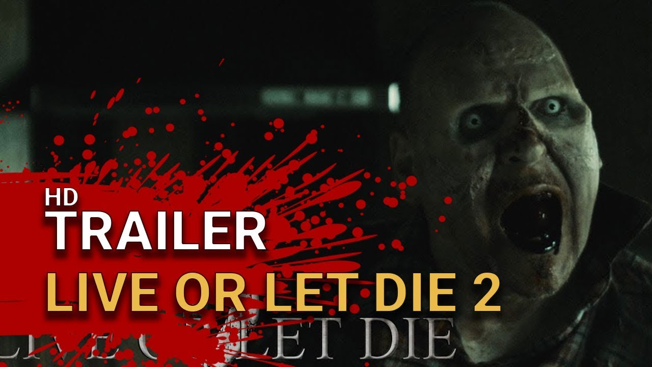 Live Or Let Die 2 2018 Official Trailer Zombie Horror Youtube
