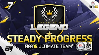 FIFA 16 | BECOMING A LEGEND! STEADY PROGRESS! #7