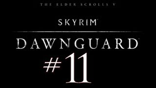 Skyrim Dawnguard DLC PC Walkthrough / Gameplay Part 11 - I Swear We