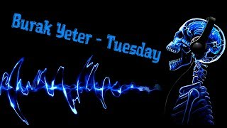 Burak Yeter feat. Danelle Sandoval - Tuesday (Bass Boosted)