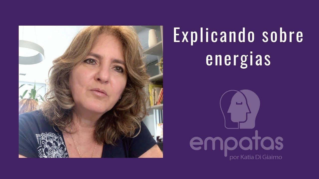 Explicando sobre energias - Katia di giaimo