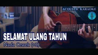 Download lagu Karaoke Female SELAMAT ULANG TAHUN - Gellen Martadinata (Akustik)
