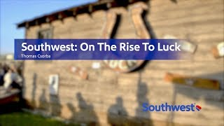 Southwest: On The Rise to Luck