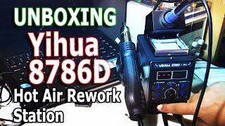 Buka Kotak Yihua 8786D Soldering Hot Air Rework Station | Buka Kotak, Pasang, Reviu dan Uji