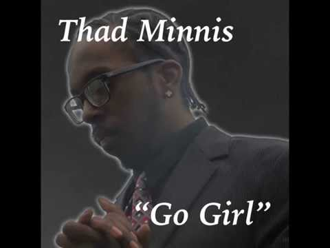 Thad Minnis-Go Girl