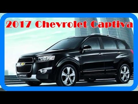 2017 Chevrolet Captiva Redesign Interior And Exterior Youtube