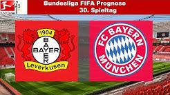 Bundesliga FIFA Prognose | 30.Spieltag  | Bayer 04 Leverkusen - FC Bayern München