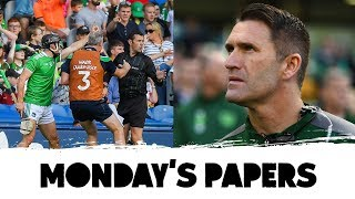 VAR for hurling? | Limerick blow it | Robbie Keane's getting serious | Monday's papers