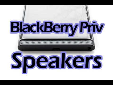 BlackBerry Priv Speakers
