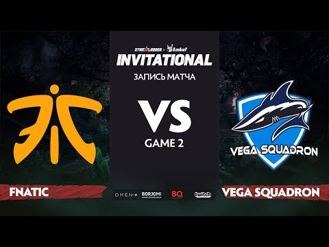 Vega Squadron vs Fnatic - SL ImbaTV Invitational S5 - Game 2