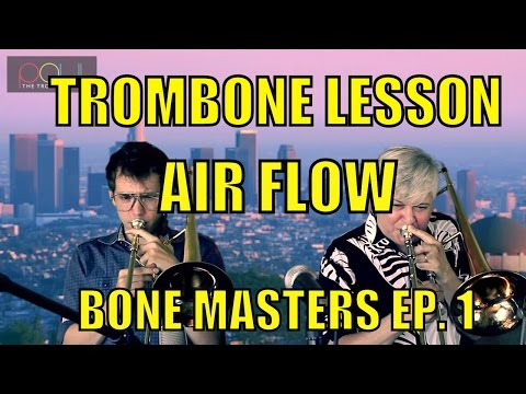 Trombone Lessons: Air Flow - Bone Masters: Ep. 1 - Scott Whitfield - Master Class