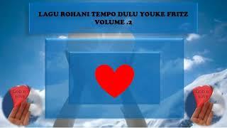 LAGU ROHANI TEMPO DULU Youke Fritz Volume 2