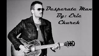 Desperate Man-Eric Church Lyric Video
