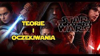 Gwiezdne Wojny: Ostatni Jedi - Teorie + oczekiwania