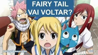 Fairy Tail vai ter Nova temporada? | IntoxiResponde #31