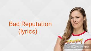 Gambar cover Bad Reputation - WWE Ronda Rousey Theme Song [Lyrics]