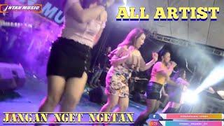 ALL ARTIST INTAN MUSIC - JANGAN NGET NGETAN