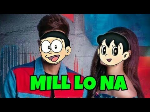 Mill Lo Na - Guri Ft. Sukhe  |Nobita And Shizuka | Latest Punjabi Songs 2018