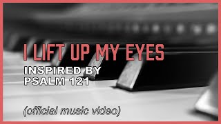 """Psalm 121 song """"I Lift Up My Eyes"""" (music video) - where does my help come from?"""