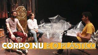Corpo nu e o plástico l MISTURA l 41