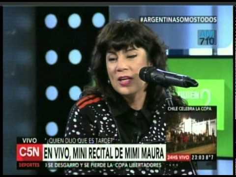 C5N -  QUIEN DIJO QUE ES TARDE: MINI RECITAL DE MIMI MAURA (PARTE 1)