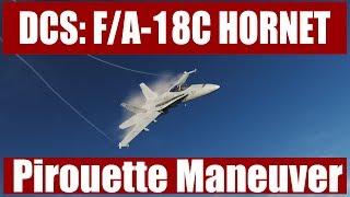 DCS: F/A-18C Hornet – Pirouette Maneuver