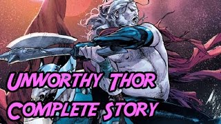 Unworthy Thor The Complete Story