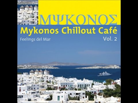 Various Artists - Mykonos Chillout Café Vol.2 (Feelings del Mar) (Manifold Records) [Full Album]