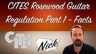 CITES Rosewood Guitar Regulation Part 1 - Facts and Impact