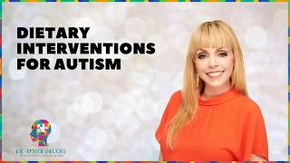 Dr  Amber Brooks Dietary Interventions for Autism