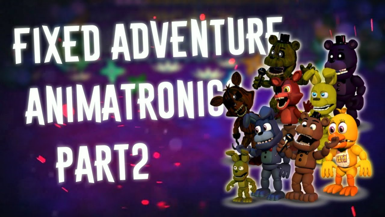Speed Edit | Make Fixed Adventure Animatronics Part2