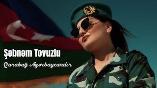 Şəbnəm Tovuzlu -  Qarabağ Azərbaycandır (Video)