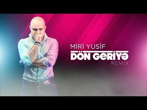 Miri Yusif - Dön Geriyə (Remix)