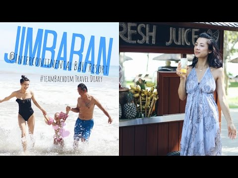 JIMBARAN TRAVEL DIARY | @InterContinental Bali Resort