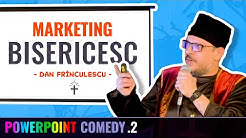 Dan Frînculescu - Marketing bisericesc. Powerpoint Comedy ep.2