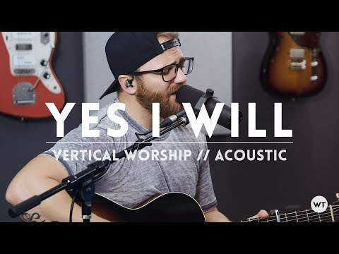 Yes I Will - Vertical Worship // Acoustic Cover Feat. Bryce Sheehan